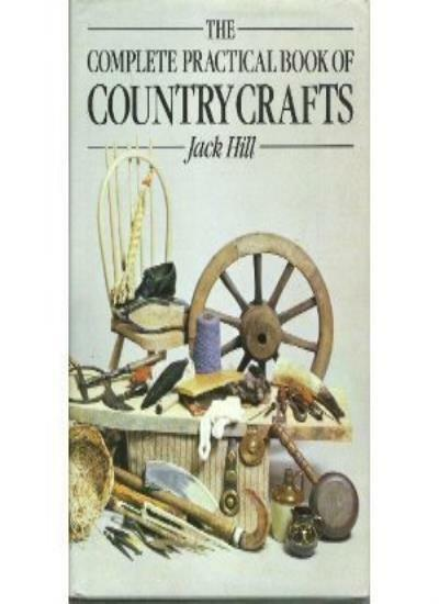 Complete Practical Book of Country Crafts,Jack Hill