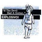 Explosivo! - If the Devil Had a Guitar (2014)