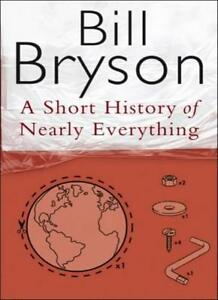 A Short History Of Nearly Everything,Bill Bryson