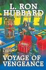 Voyage of Vengeance: Mission Earth Volume 7 by L Ron Hubbard (Paperback / softback, 2013)