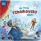 Pyotr Il'yich Tchaikovsky - My First Tchaikovsky Album (2012)