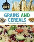 Grains and Cereals by Claire Llewellyn, Clare O'Shea, Jillian Powell (Hardback, 2009)