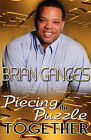 Piecing the Puzzle Together (Peace in the Storm Publishing Presents) by Brian Ganges (Paperback / softback, 2010)