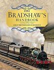 Bradshaw's Handbook: 1861 Railway Handbook of Great Britain and Ireland by George Bradshaw (Hardback, 2014)