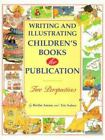 Writing and Illustrating Children's Books for Publication : Two Perspectives by Eric Suben and Berthe Amoss (1995, Hardcover)