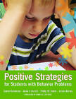 Positive Strategies for Students with Behavior Problems: Developing Individualized Supports in Schools by Philip W. Smith, Alison Bailey, Anne F. Farrell, Daniel B. Crimmins (Paperback, 2007)