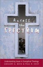 Across the Spectrum Evangelical Theology Paul R Eddy Gregory A Boyd paperback