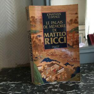 Jonathan D. Spence El Palacio De Mémoire de La Matteo Ricci Payot 1986