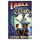 Eagle Against the Stars by Steve White (Book, 2000)