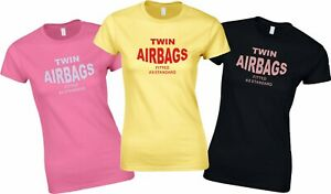 """Ladies Funny Slogan T-Shirt /""""Twin Air Bags fitted as standard/"""" Funny Gift Her"""
