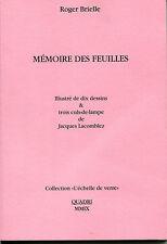 ROGER BRIELLE MEMOIRE DES FEUILLES ill de JACQUES LACOMBLEZ Ed QUADRI  2009