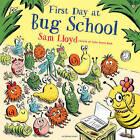 First Day at Bug School by Sam Lloyd (Hardback, 2016)