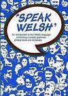 Speak Welsh - An Introduction to the Welsh Language Combining a Simple Grammar, Phrase Book and Dictionary by John Jones Publishing Ltd (Paperback, 1998)