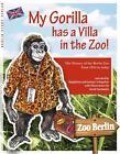 My Gorilla has a Villa in the Zoo! von Magdalena Schupelius und Gunnar Schupelius (2016, Taschenbuch)