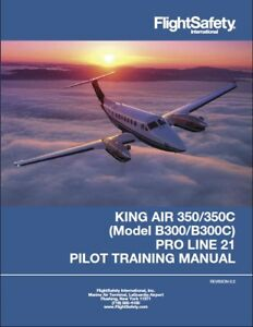 King Air 350-350C ( Model B300-B300C )Pilot Training Manual