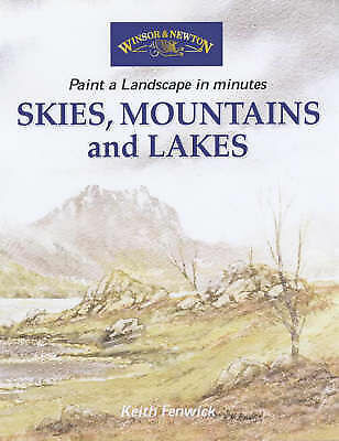 Skies, Mountains and Lakes (Windsor & Newton Paint a Landscape in Minutes), Fenw