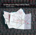 Underground Maps After Beck: The Story of the London Underground Map in the Hands of Henry Beck's Successors by Maxwell J. Roberts (Hardback, 2005)