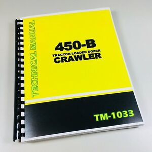 TECHNICAL-SERVICE-MANUAL-JOHN-DEERE-450B-CRAWLER-TRACTOR-REPAIR-SHOP-BOOK-DOZER
