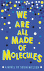 We are All Made of Molecules by Susin Nielsen (Hardback, 2015)
