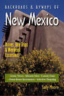 Backroads and Byways of New Mexico: Drives, Day Trips and Weekend Excursions by Sally Moore (Paperback, 2007)