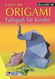 Origami, Faltspaß für Kinder von Lucio, Rene, Spütz, Jan   Buch   Zustand gut