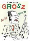 Grosz by Lars Fiske (Hardback, 2017)
