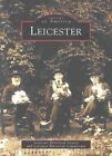 Leicester Images of America Arcadia Publishing - Paperback Society Leic