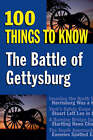 The Battle of Gettysburg: 100 Things to Know by Sandy Allison (Paperback, 2007)