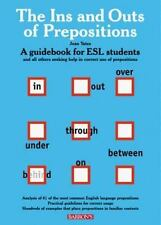 Ins and Outs of prepositions, The: A Guidebook for ESL Students