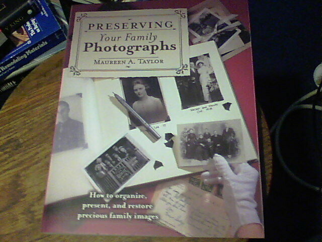Preserving Your Family Photographs by Maureen Taylor (2001, Paperback)