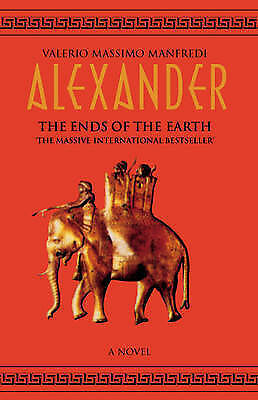 """""""AS NEW"""" Manfredi, Valerio Massimo, Alexander. The Ends Of The Earth, Paperback"""