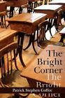 The Bright Corner by Patrick Stephen Coffee (Paperback, 2008)