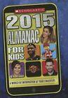 Scholastic Almanac for Kids 2015 by Inc., Scholastic (Hardback, 2014)