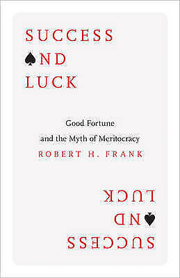 1 of 1 - Success And Luck by Robert H Frank (Hardback)