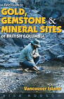 A Field Guide to Gold, Gemstones and Minerals: v. 1: Vancouver Island by Rick Hudson (Paperback, 2007)