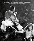 In the Eye of the Rock'n'Roll Hurricane: The Photography of Neal Preston by Reel Art Press (Hardback, 2015)