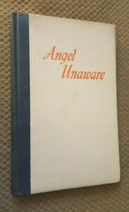 Angel Unaware by Dale Evans Rogers 1953 Hardcover