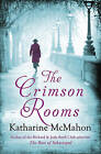 The Crimson Rooms by Katharine McMahon (Paperback, 2010)
