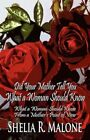 DID Your Mother Tell You What Woman Should Know Malone America St. 9781456001728