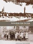Zwischen den Zeiten - Bd. 1 von Karl H. Tempelhof (2006, Gebundene Ausgabe)