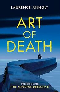 Art-of-Death-The-Mindful-Detective-by-Anholt-Laurence-NEW-Book-FREE-amp-FAST