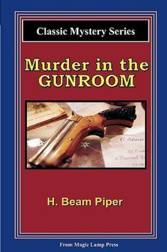 Murder in the Gunroom by H. Beam Piper (1953, Paperback)