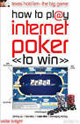 How to Play Internet Poker to Win: Texas Hold 'em - the Big Game by Victor Knight (Paperback, 2006)