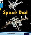 Oxford Reading Tree Infact: Oxford Level 3: Space Dad by Catherine Baker (Paperback, 2016)