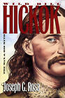 Wild Bill Hickok: The Man and His Myth by Joseph G. Rosa (Paperback, 1996)
