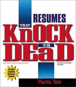 Knock Em Dead Resumes   Knock Em Dead Resumes That Knock Em Dead By Martin Yate 2000
