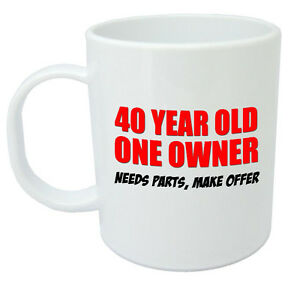 Image Is Loading 40 One Owner Mug 40th Birthday Gifts Presents