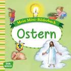 Mein Mini-Bilderbuch: Ostern von Gesa Rensmann und Esther Hebert (2016, Geheftet)