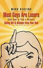Most Guys Are Losers (and How to Find a Winner): Dating Wit & Wisdom from Your Dad by Mark Berzins (Paperback / softback, 2015)