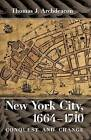 New York City, 1664-1710: Conquest and Change by Thomas J. Archdeacon (Paperback, 2014)